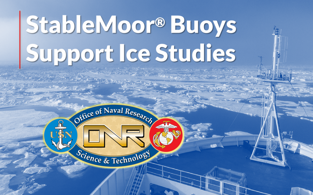 StableMoor® Buoys Support Ice Studies