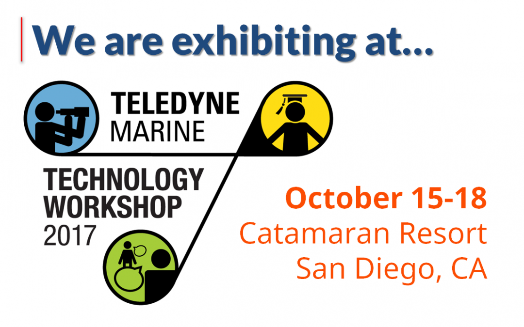 Exhibiting at 2017 Teledyne Marine Technology Workshop